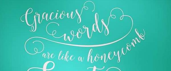 Gracious words…